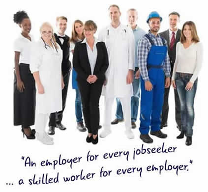 An employer for every jobseeker ... a skilled worker for every employer.